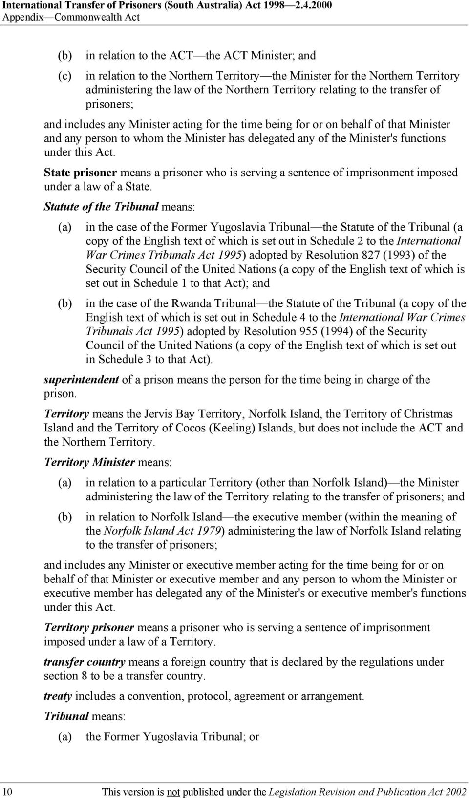 Territory relating to the transfer of prisoners; and includes any Minister acting for the time being for or on behalf of that Minister and any person to whom the Minister has delegated any of the
