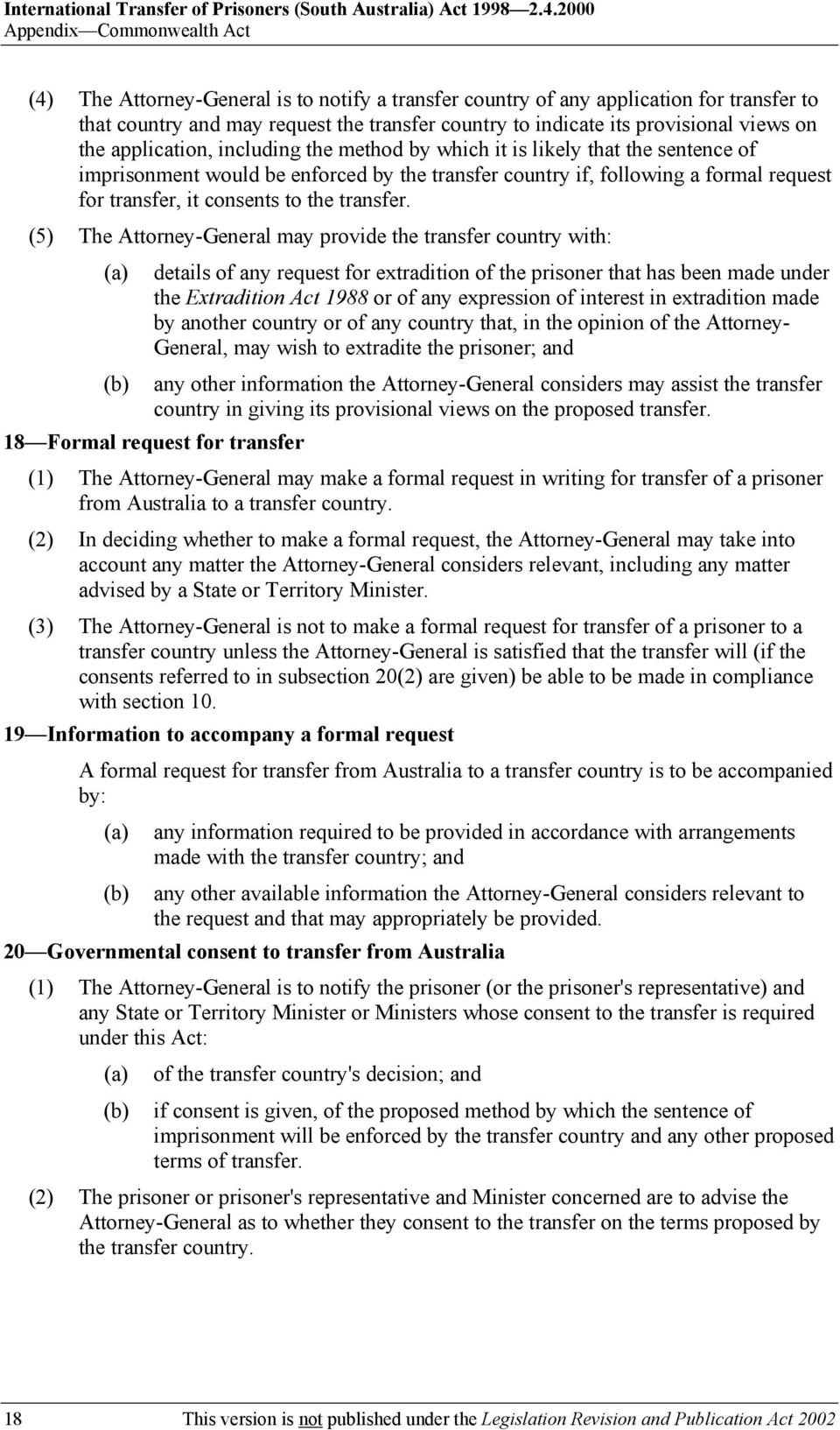 provisional views on the application, including the method by which it is likely that the sentence of imprisonment would be enforced by the transfer country if, following a formal request for