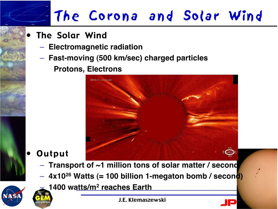 Output Transport of ~1 million tons of solar matter / second 4x10