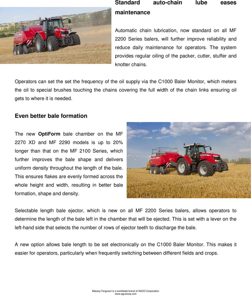 Operators can set the set the frequency of the oil supply via the C1000  Baler Monitor