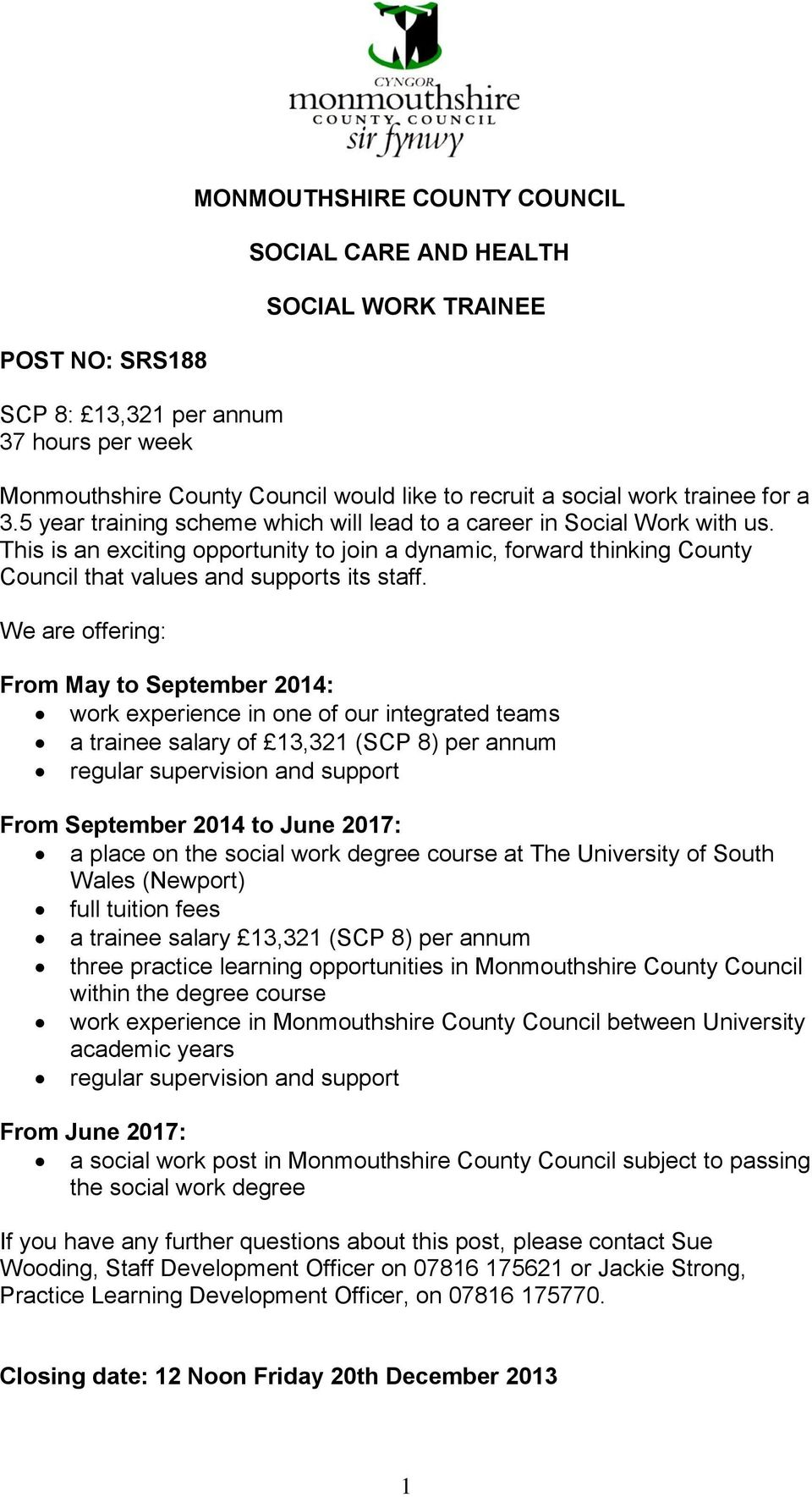 This is an exciting opportunity to join a dynamic, forward thinking County Council that values and supports its staff.