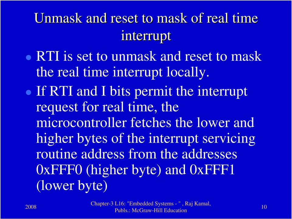 If RTI and I bits permit the interrupt request for real time, the microcontroller