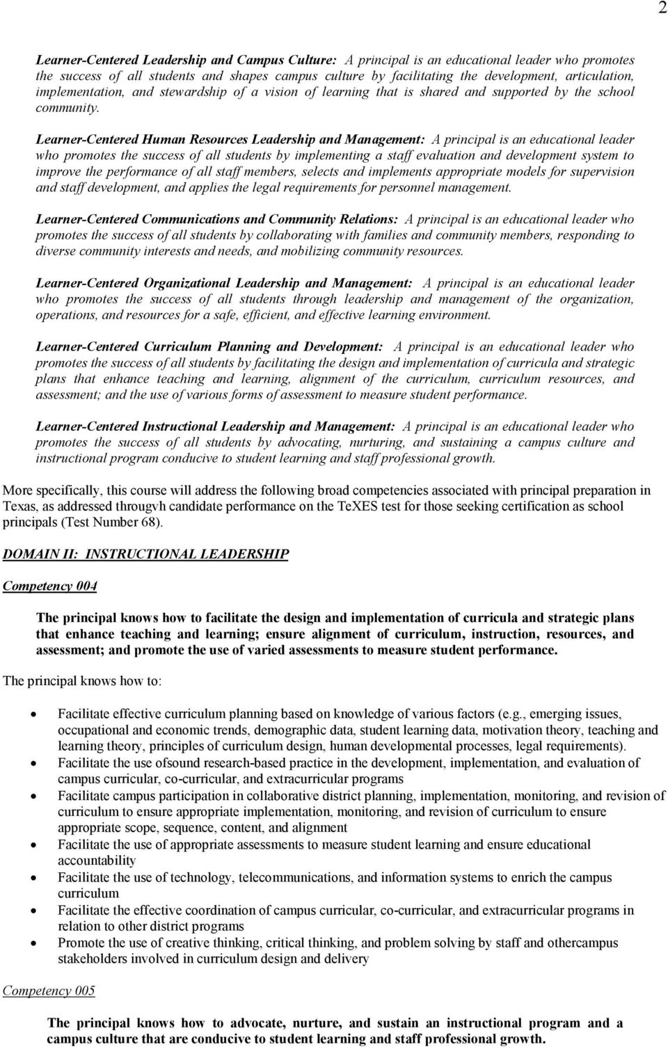 Learner-Centered Human Resources Leadership and Management: A principal is an educational leader who promotes the success of all students by implementing a staff evaluation and development system to