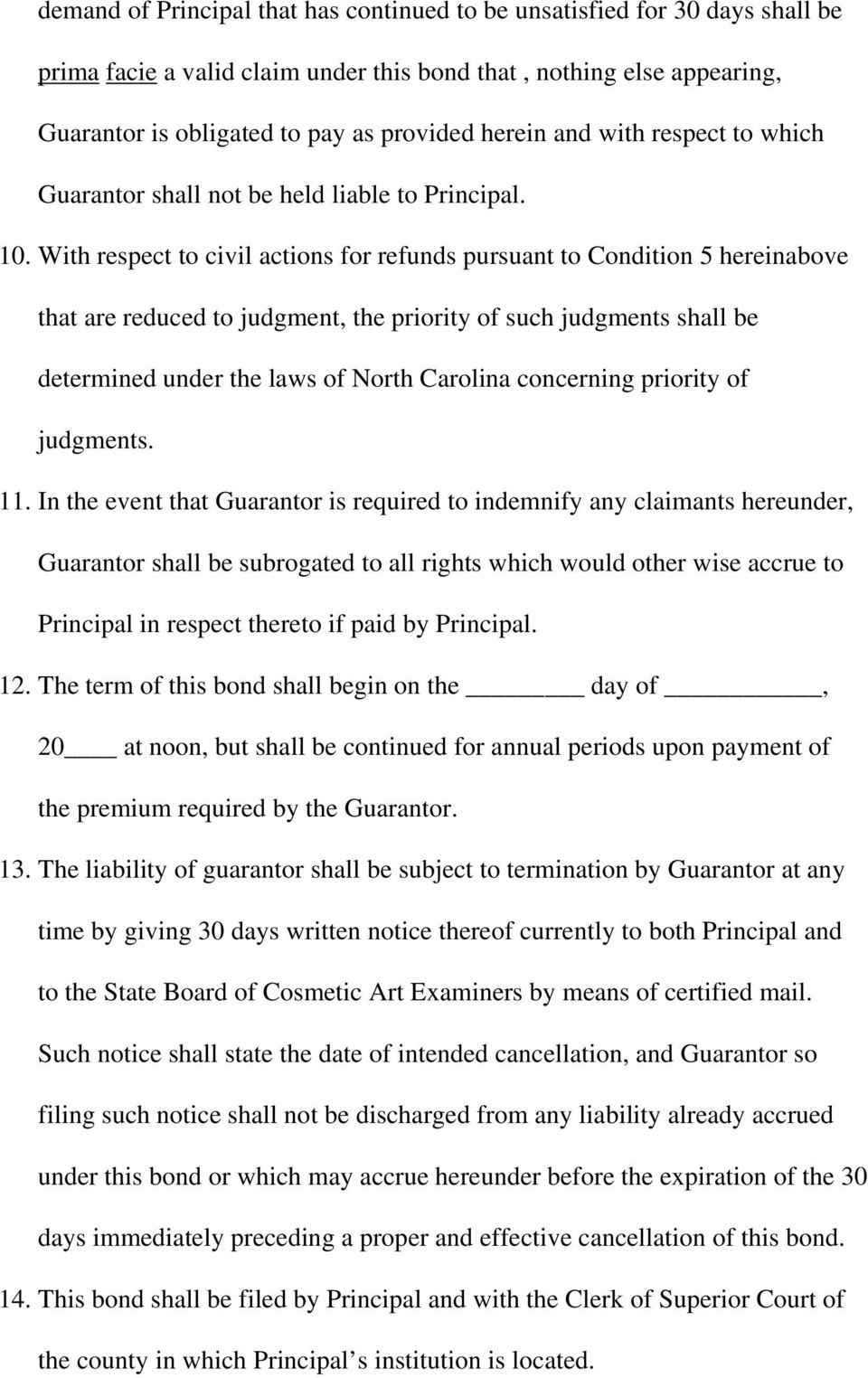 With respect to civil actions for refunds pursuant to Condition 5 hereinabove that are reduced to judgment, the priority of such judgments shall be determined under the laws of North Carolina