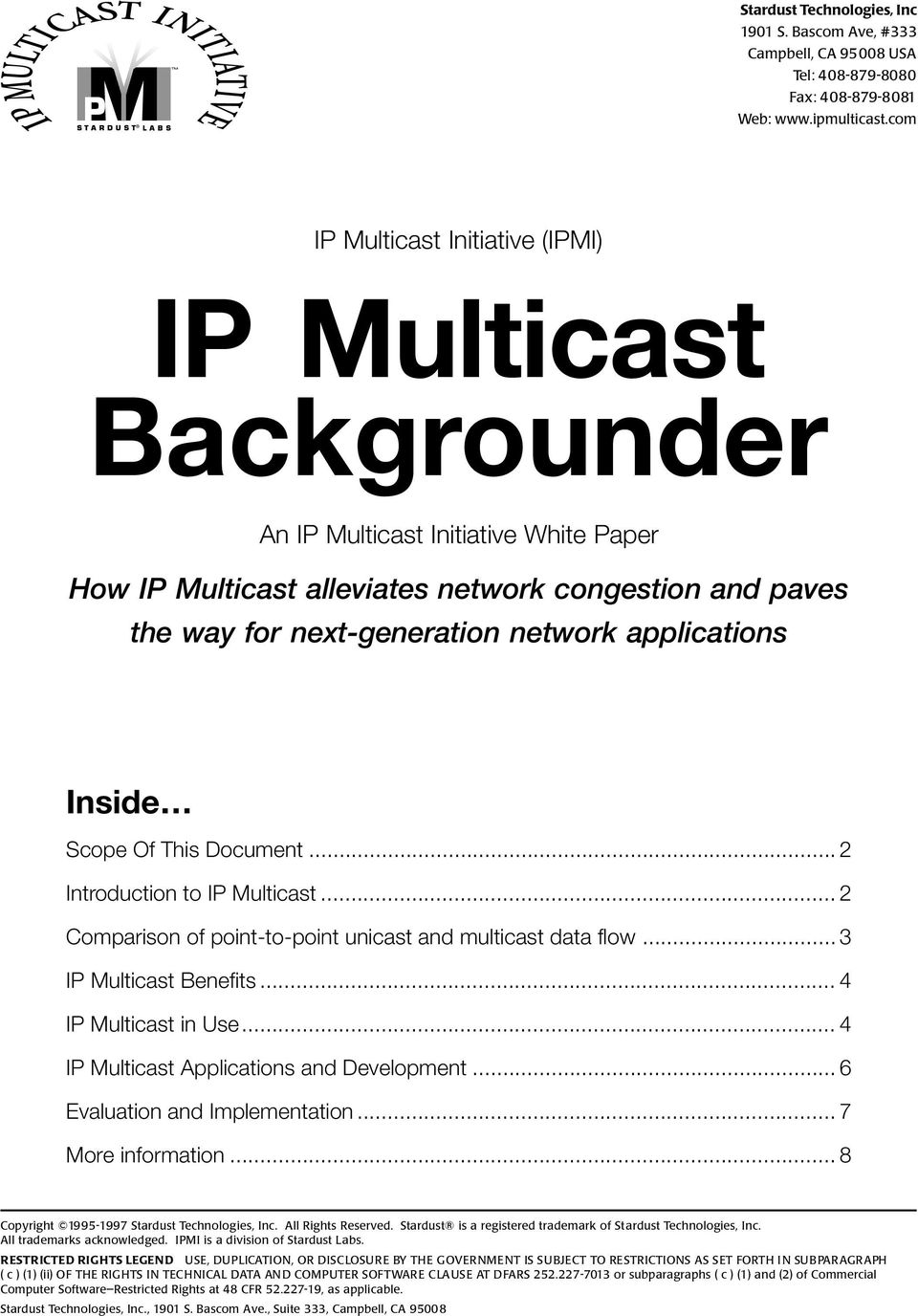 applications Inside Scope Of This ocument... 2 Introduction to IP Multicast... 2 Comparison of point-to-point unicast and multicast data flow... 3 IP Multicast Benefits... 4 IP Multicast in Use.
