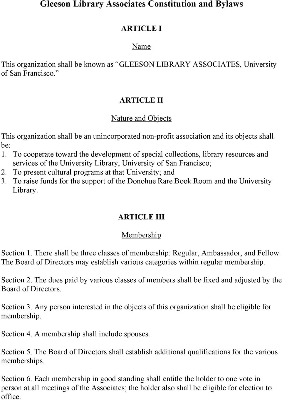 To cooperate toward the development of special collections, library resources and services of the University Library, University of San Francisco; 2.