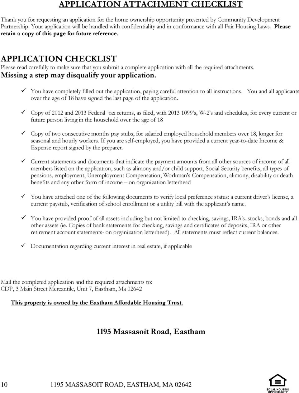 APPLICATION CHECKLIST Please read carefully to make sure that you submit a complete application with all the required attachments. Missing a step may disqualify your application.