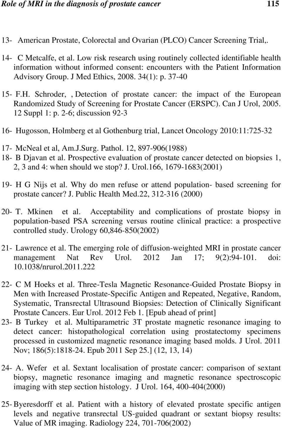 Role of MRI in the Diagnosis of Prostate Cancer, A Proposal