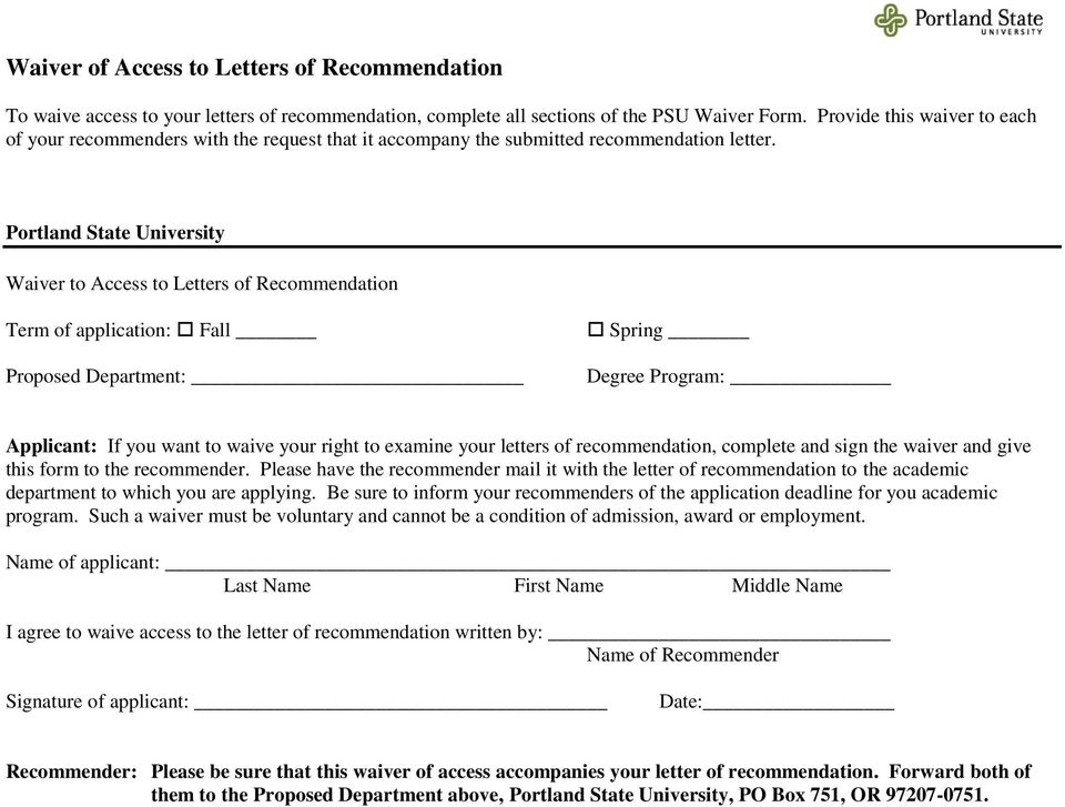 Portland State University Waiver to Access to Letters of Recommendation Term of application: Fall Proposed Department: Spring Degree Program: Applicant: If you want to waive your right to examine