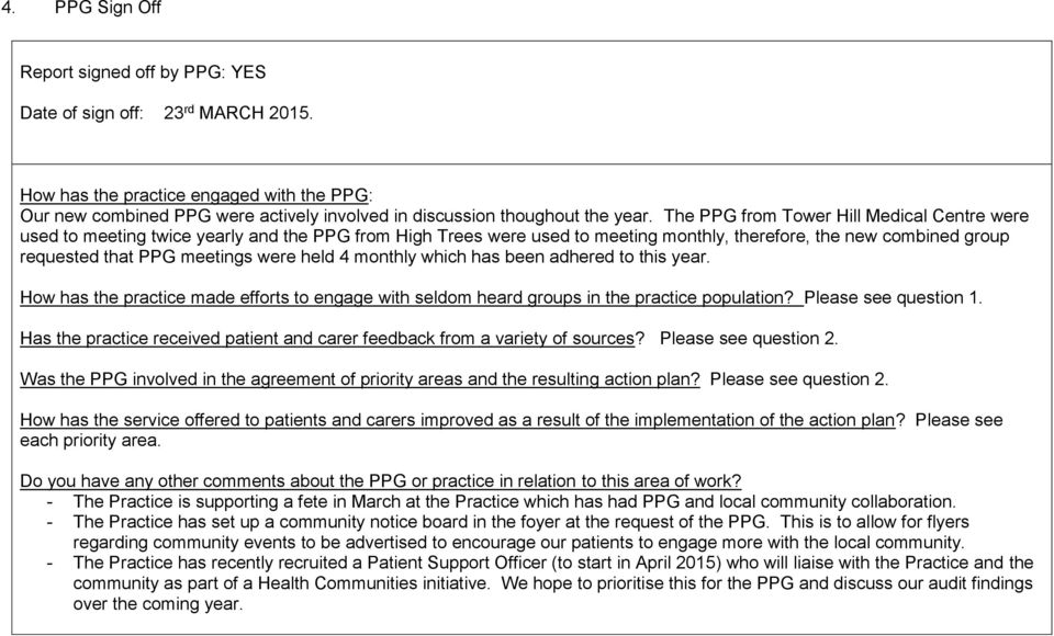 The PPG from Tower Hill Medical Centre were used to meeting twice yearly and the PPG from High Trees were used to meeting monthly, therefore, the new combined group requested that PPG meetings were