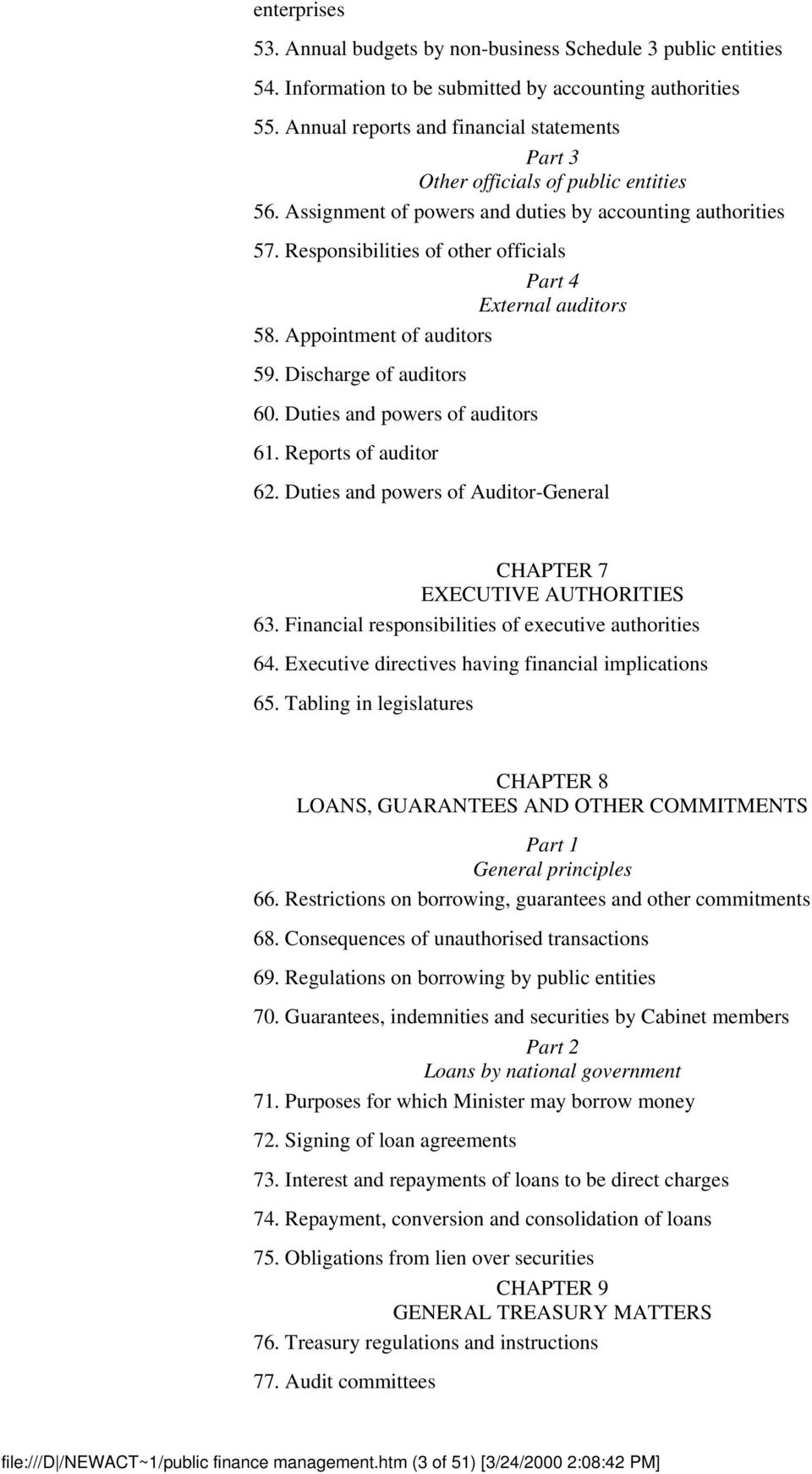 Responsibilities of other officials Part 4 External auditors 58. Appointment of auditors 59. Discharge of auditors 60. Duties and powers of auditors 61. Reports of auditor 62.