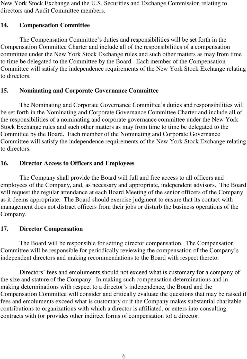 committee under the New York Stock Exchange rules and such other matters as may from time to time be delegated to the Committee by the Board.