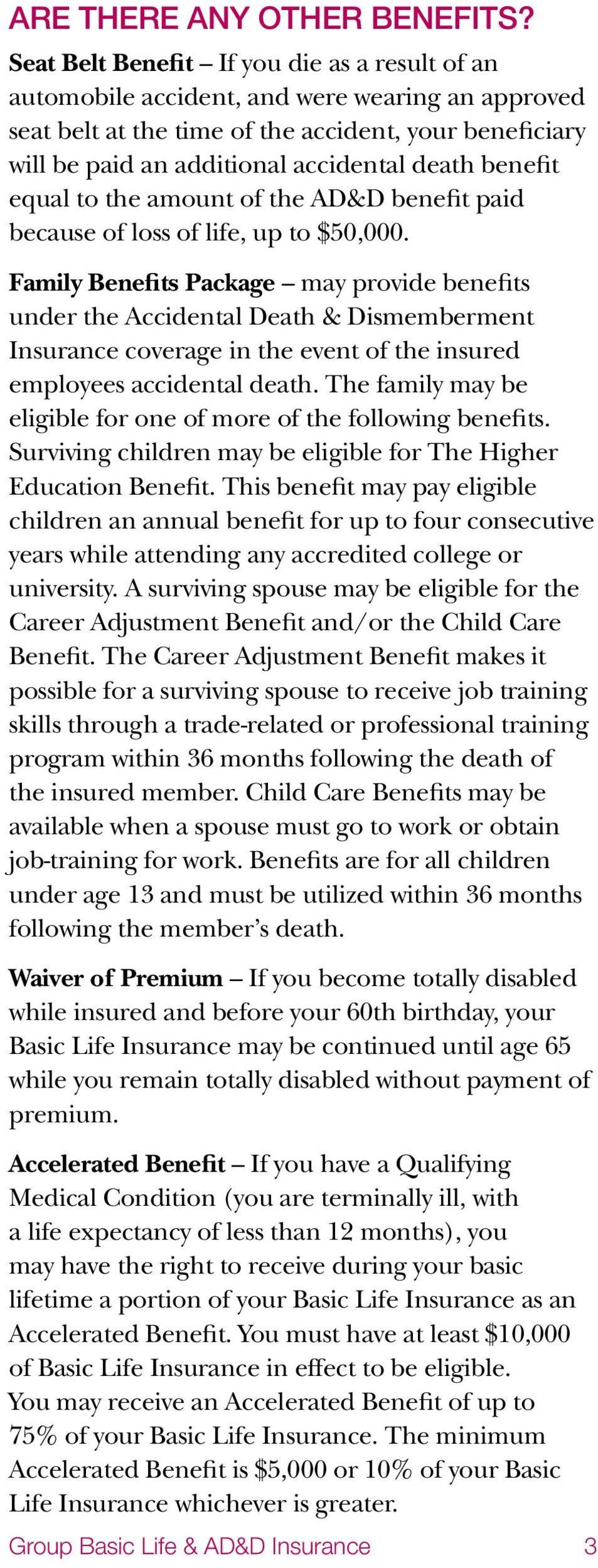 benefit equal to the amount of the AD&D benefit paid because of loss of life, up to $50,000.
