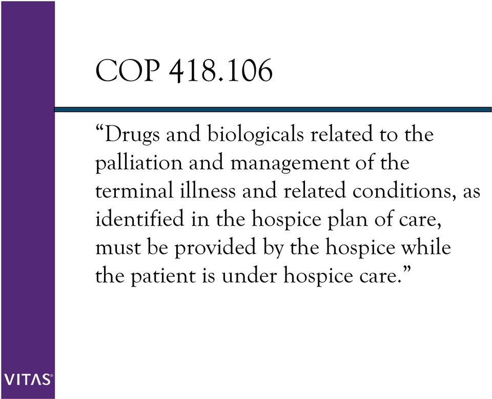 management of the terminal illness and related conditions,