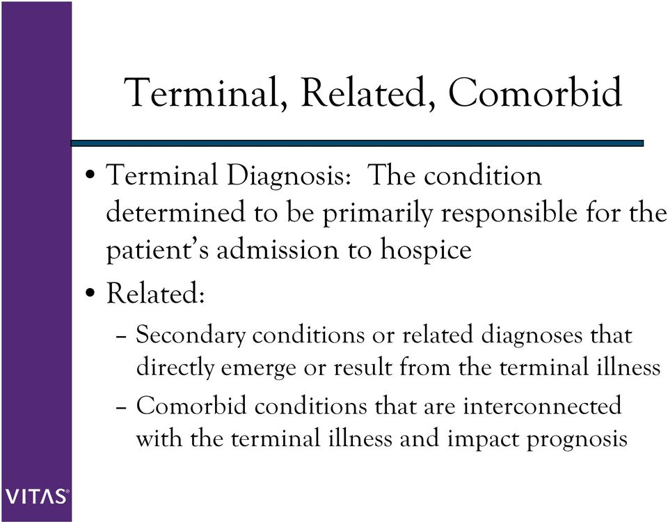 conditions or related diagnoses that directly emerge or result from the terminal