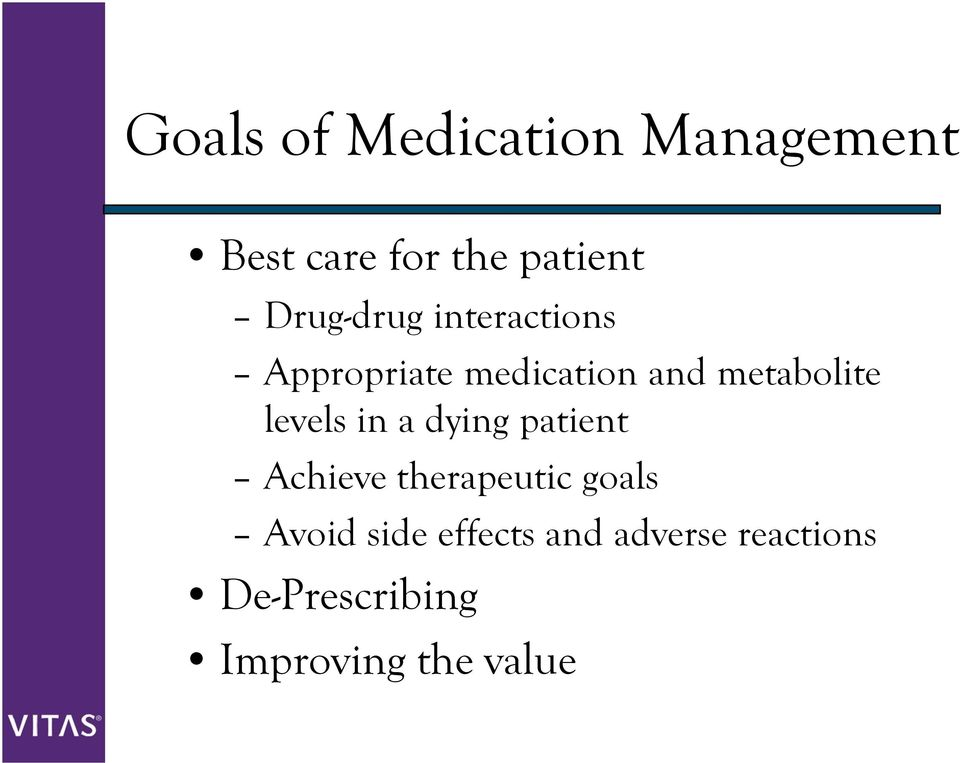 levels in a dying patient Achieve therapeutic goals Avoid
