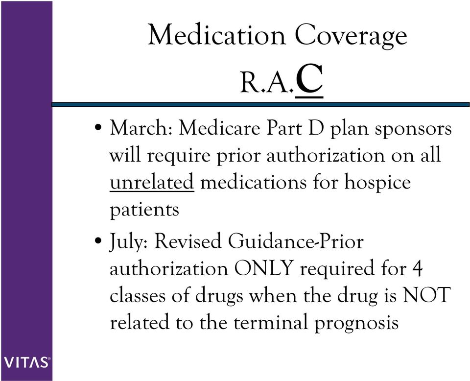 authorization on all unrelated medications for hospice patients July: