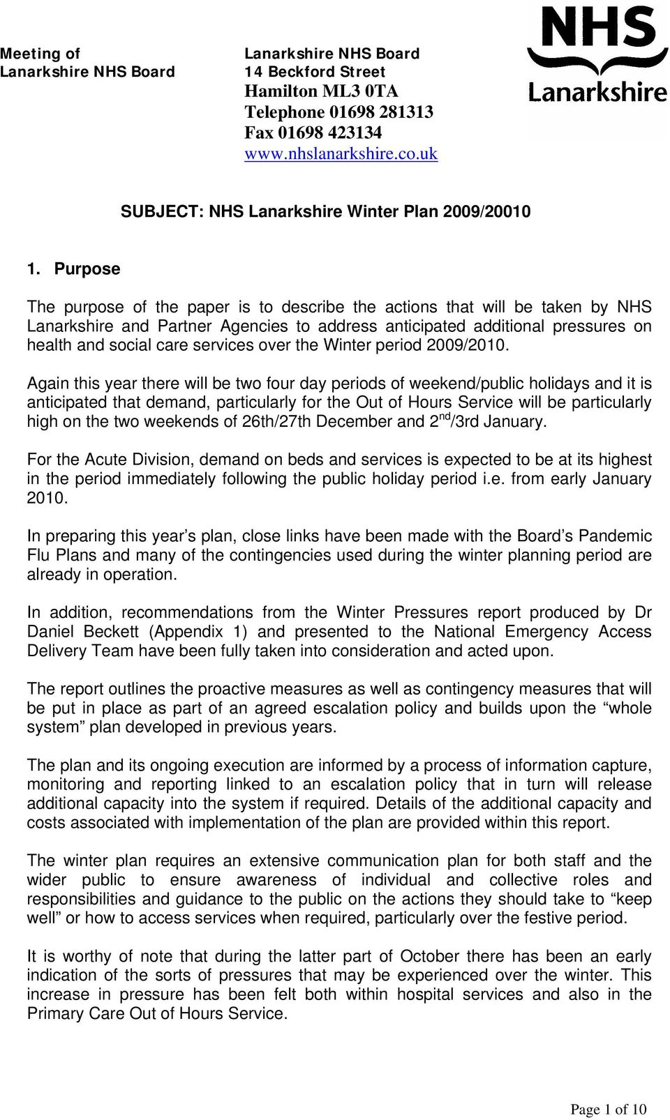 Purpose The purpose of the paper is to describe the actions that will be taken by NHS Lanarkshire and Partner Agencies to address anticipated additional pressures on health and social care services