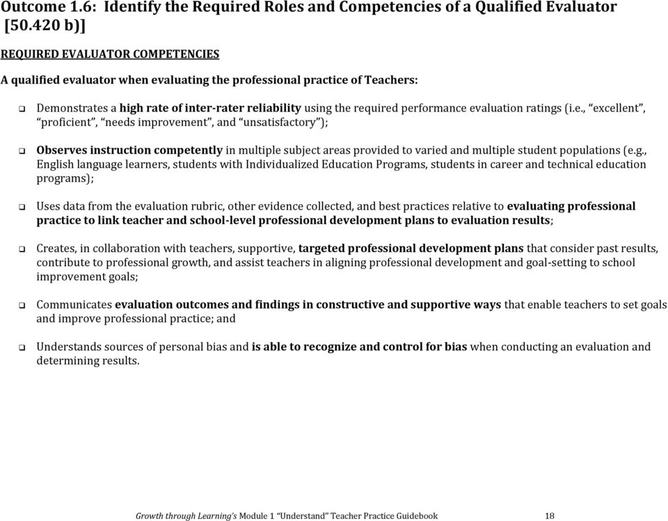 evaluation ratings (i.e., excellent, proficient, needs improvement, and unsatisfactory ); Observes instruction competently in multiple subject areas provided to varied and multiple student populations (e.