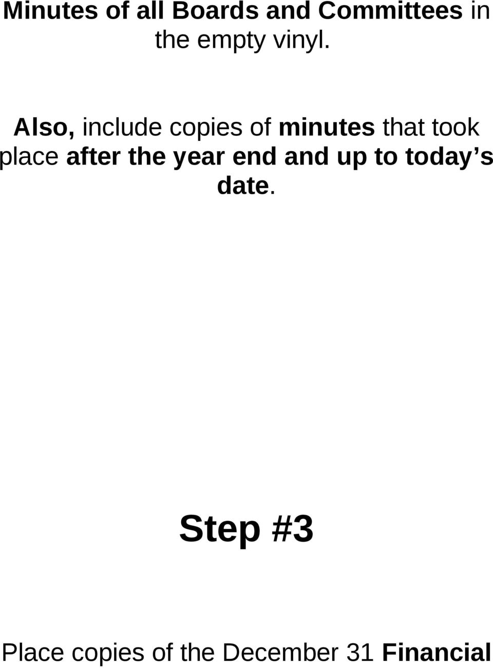 Also, include copies of minutes that took place