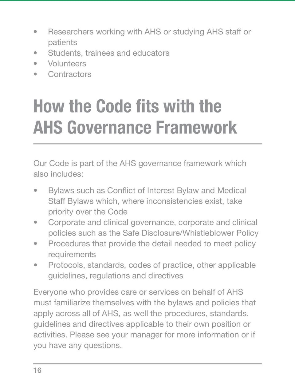 governance, corporate and clinical policies such as the Safe Disclosure/Whistleblower Policy Procedures that provide the detail needed to meet policy requirements Protocols, standards, codes of