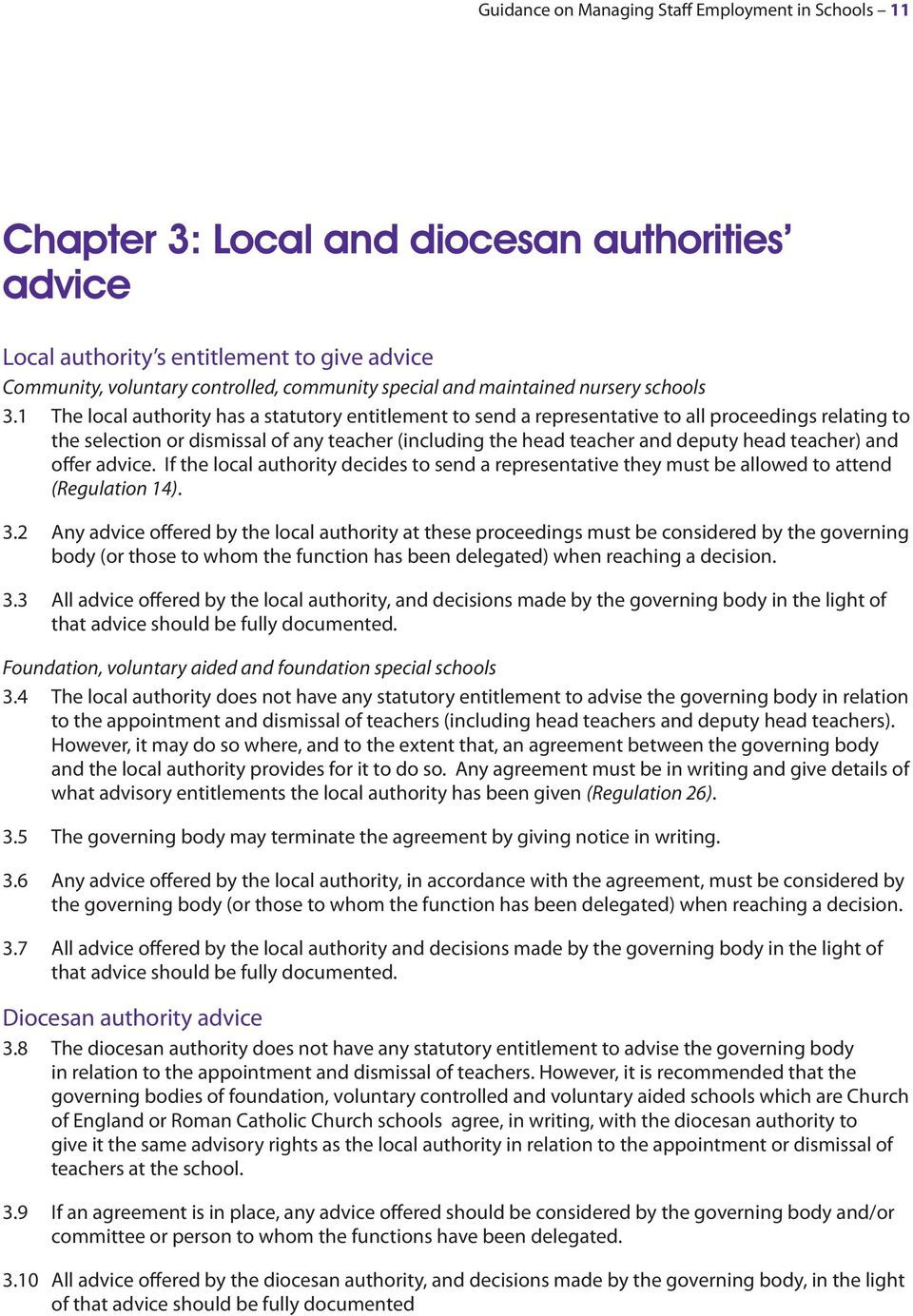 1 The local authority has a statutory entitlement to send a representative to all proceedings relating to the selection or dismissal of any teacher (including the head teacher and deputy head