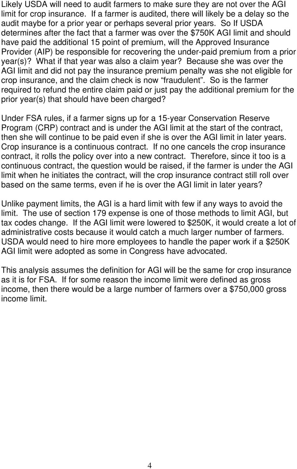 So If USDA determines after the fact that a farmer was over the $750K AGI limit and should have paid the additional 15 point of premium, will the Approved Insurance Provider (AIP) be responsible for