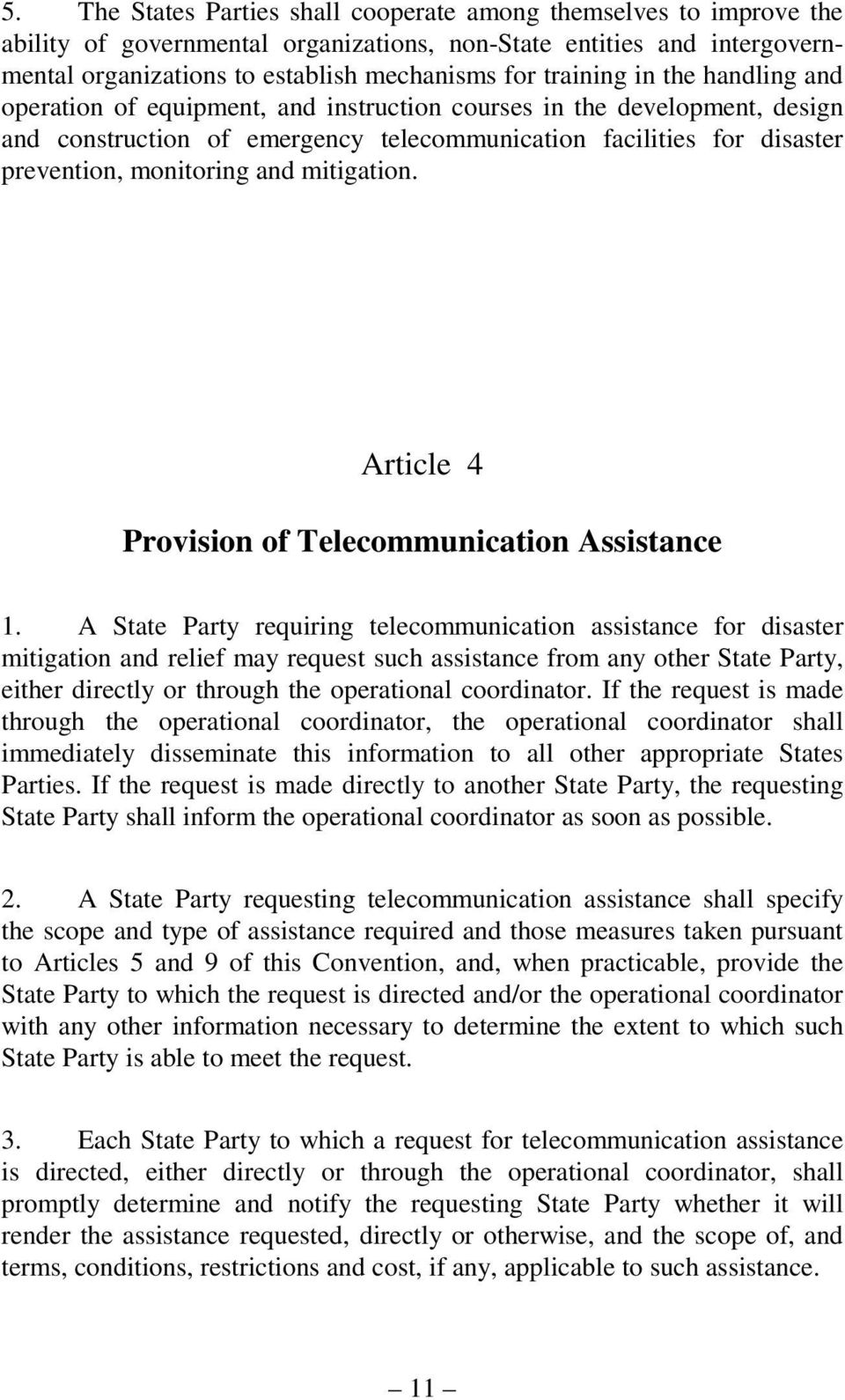 and mitigation. Article 4 Provision of Telecommunication Assistance 1.