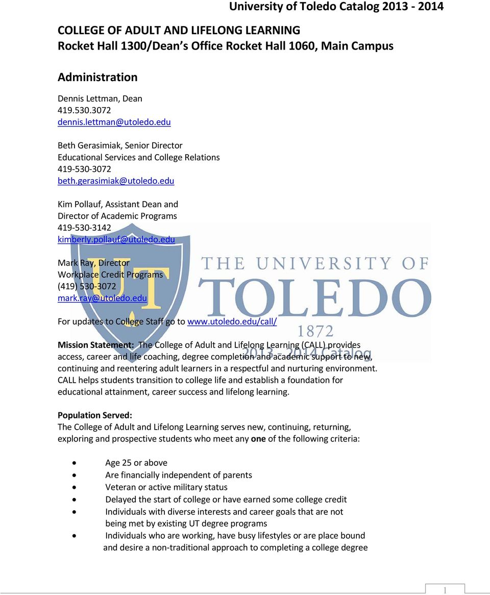 edu Kim Pollauf, Assistant Dean and Director of Academic Programs 419 530 3142 kimberly.pollauf@utoledo.edu Mark Ray, Director Workplace Credit Programs (419) 530 3072 mark.ray@utoledo.