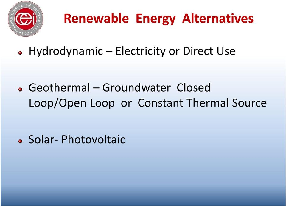 Geothermal Groundwater Closed Loop/Open