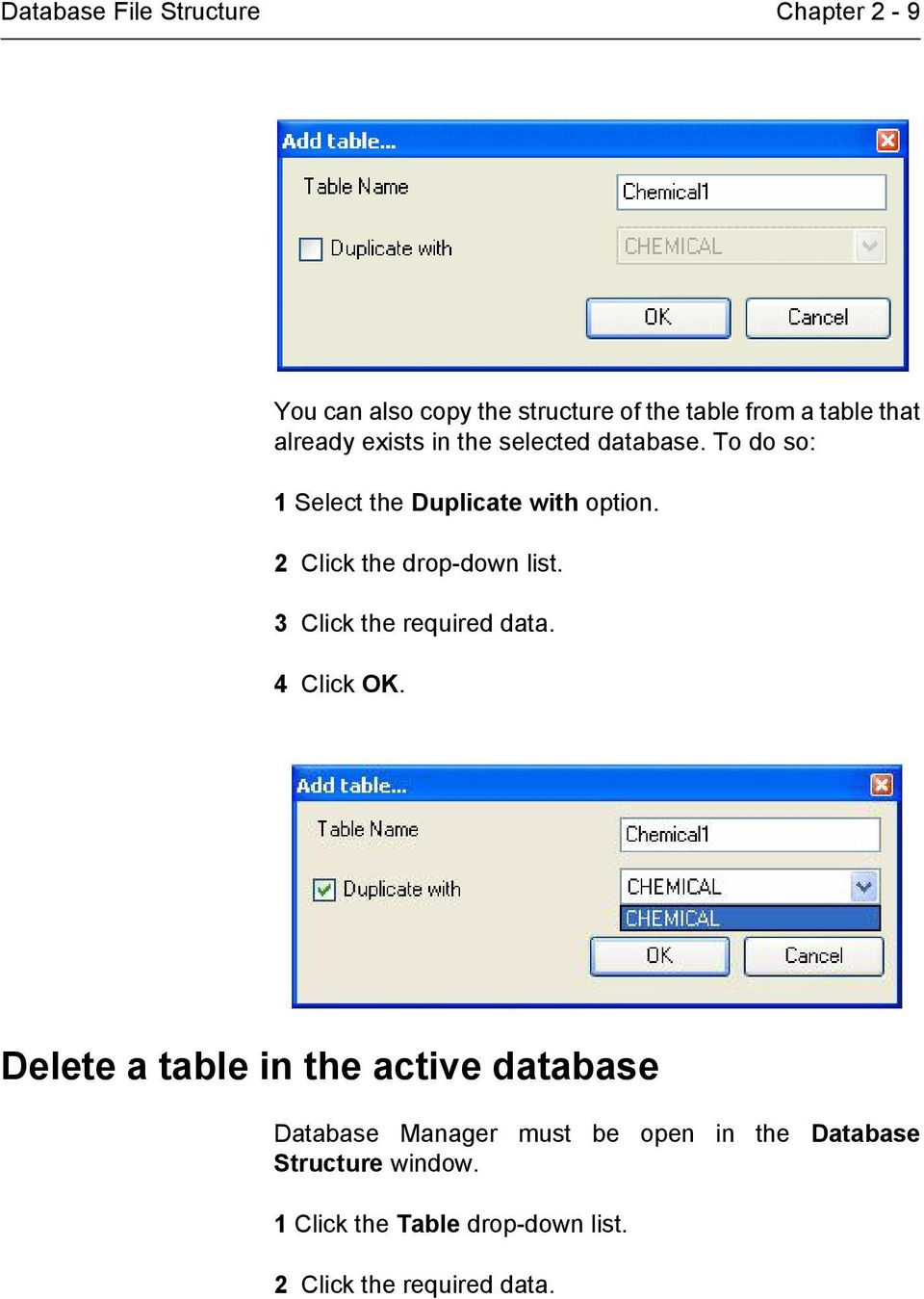 2 Click the drop-down list. 3 Click the required data. 4 Click OK.