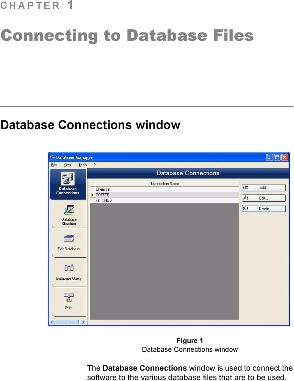 window The Database Connections window is used to