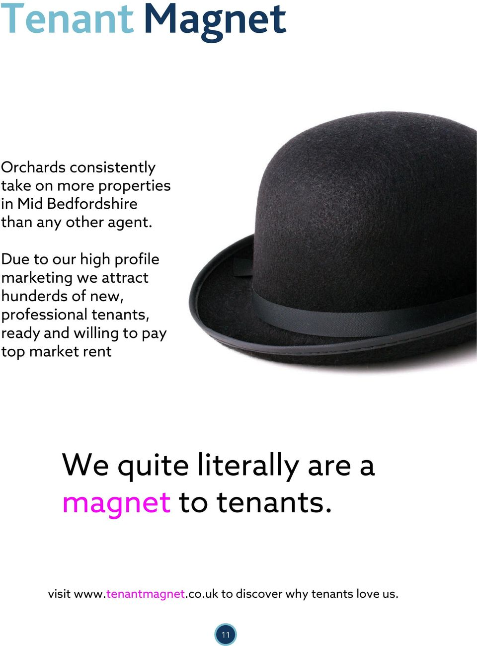 Due to our high profile marketing we attract hunderds of new, professional tenants,