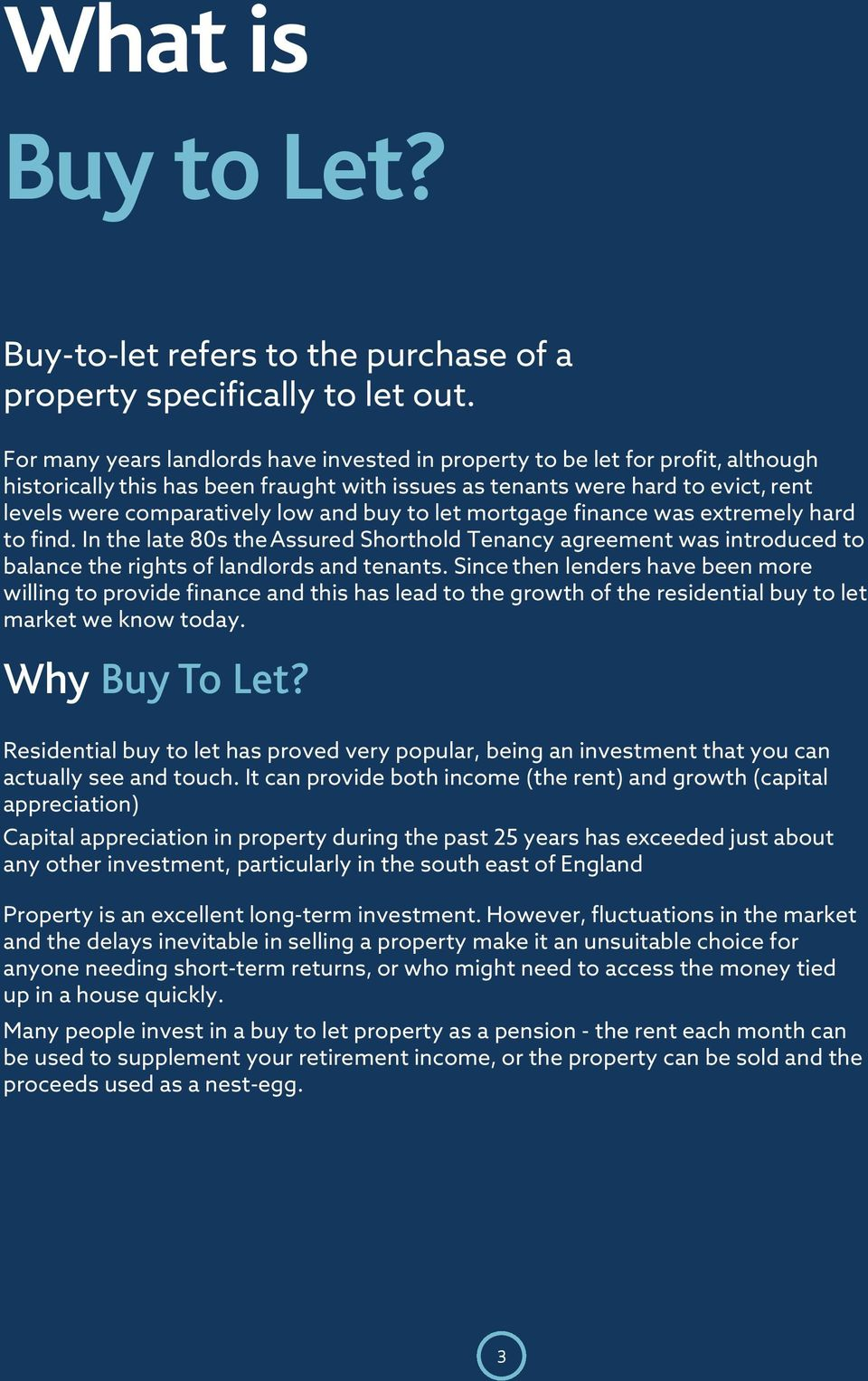 buy to let mortgage finance was extremely hard to find. In the late 80s the Assured Shorthold Tenancy agreement was introduced to balance the rights of landlords and tenants.