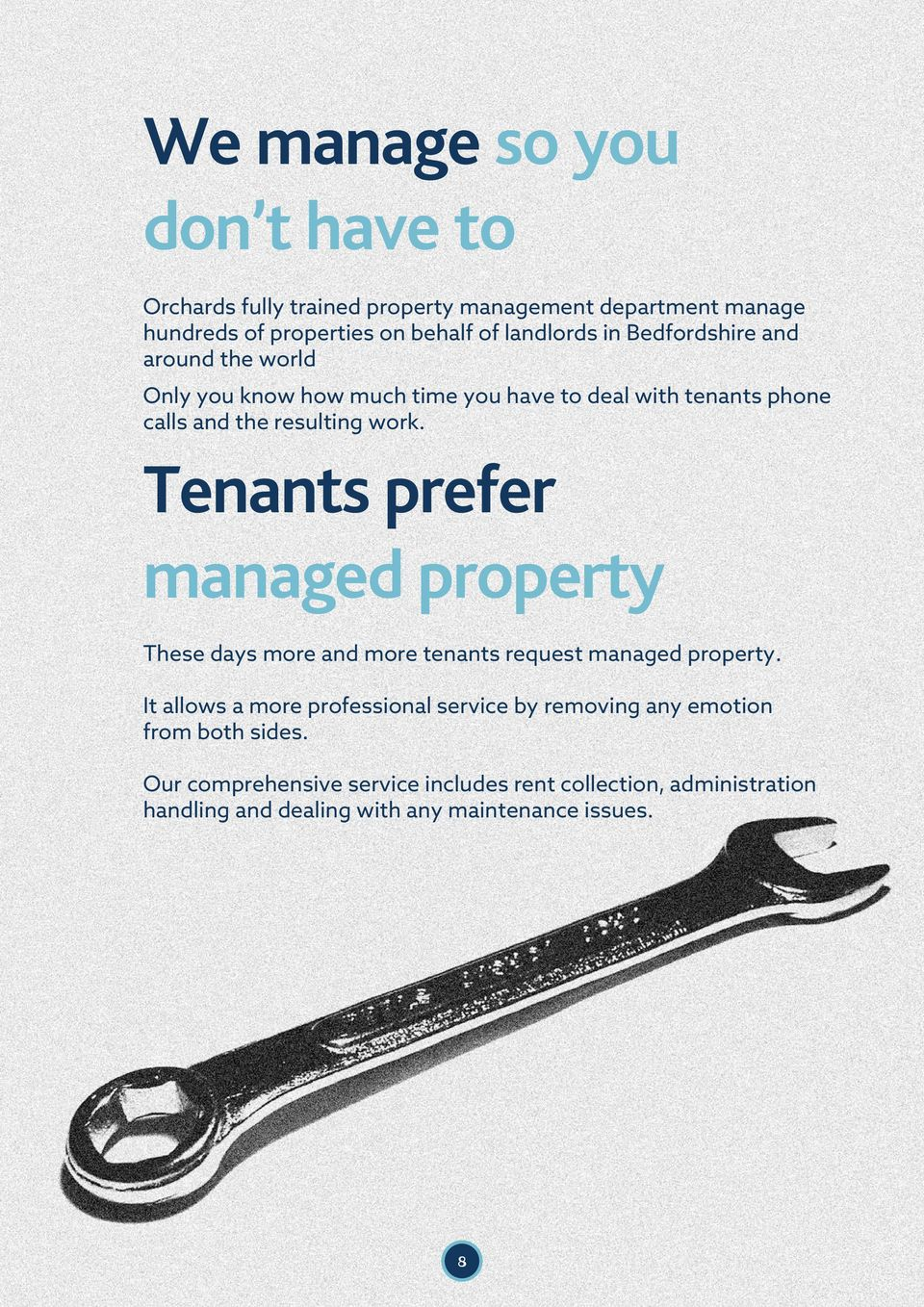 Tenants prefer managed property These days more and more tenants request managed property.