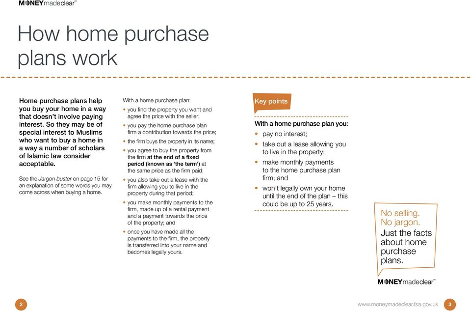 See the Jargon buster on page 15 for an explanation of some words you may come across when buying a home.