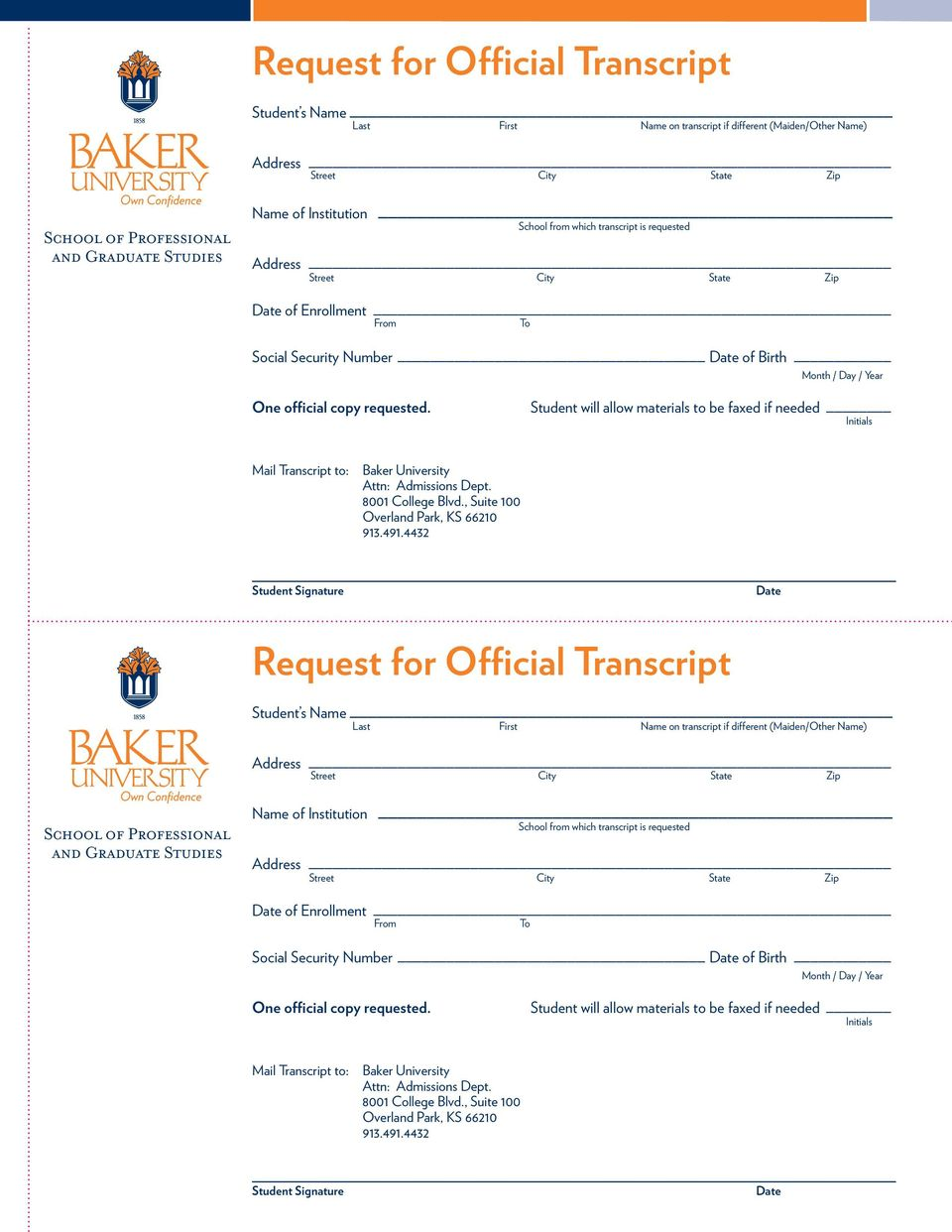 Student will allow materials to be faxed if needed Initials Mail Transcript to: Baker University Attn: Admissions Dept. 8001 College Blvd., Suite 100 Overland Park, KS 66210 913.491.