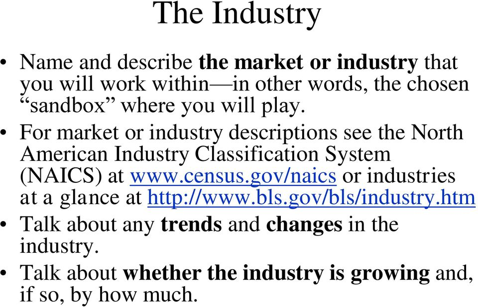 For market or industry descriptions see the North American Industry Classification System (NAICS) at www.