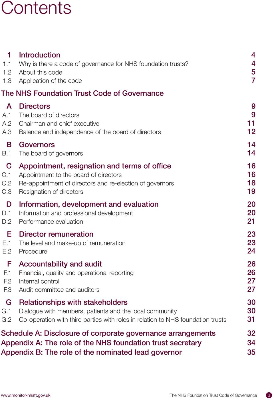 3 Balance and independence of the board of directors 12 B Governors 14 B.1 The board of governors 14 C Appointment, resignation and terms of office 16 C.1 Appointment to the board of directors 16 C.