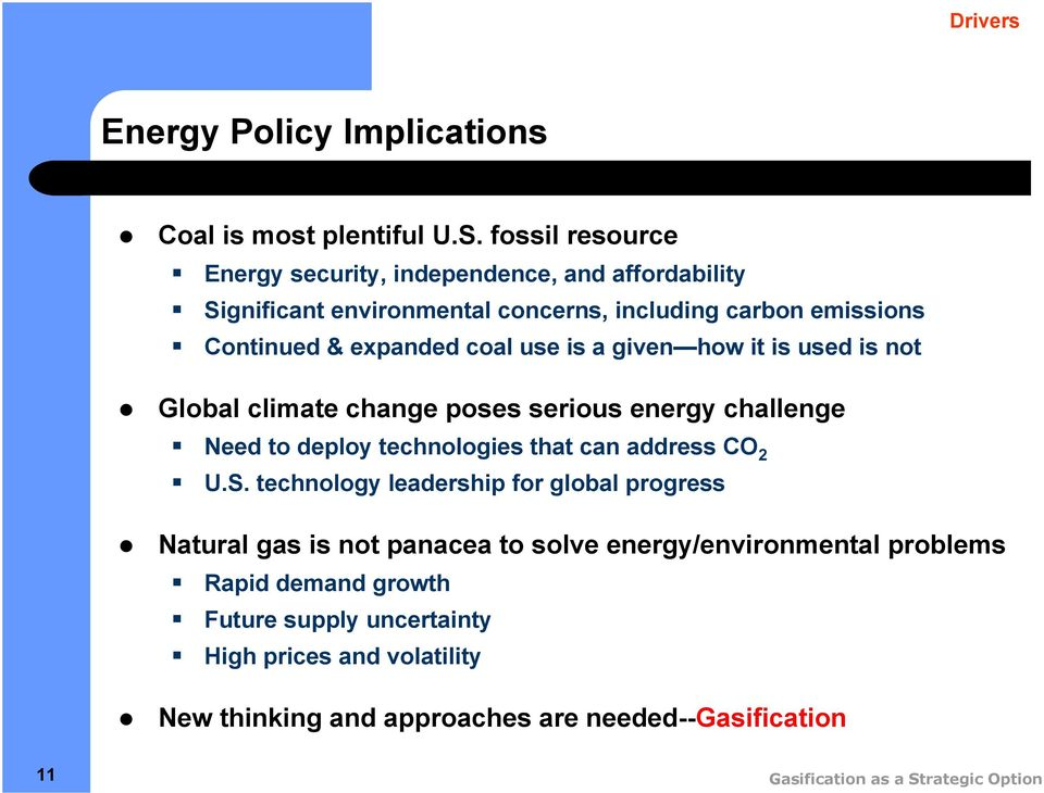 use is a given how it is used is not Global climate change poses serious energy challenge Need to deploy technologies that can address CO U.S.