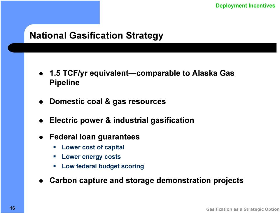 Electric power & industrial gasification Federal loan guarantees Lower cost of capital