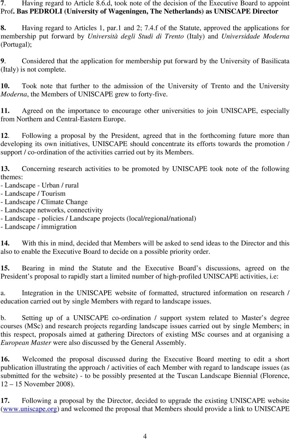 Agenzie Immobiliari Trento Città list of decisions taken by the uniscape general assembly on