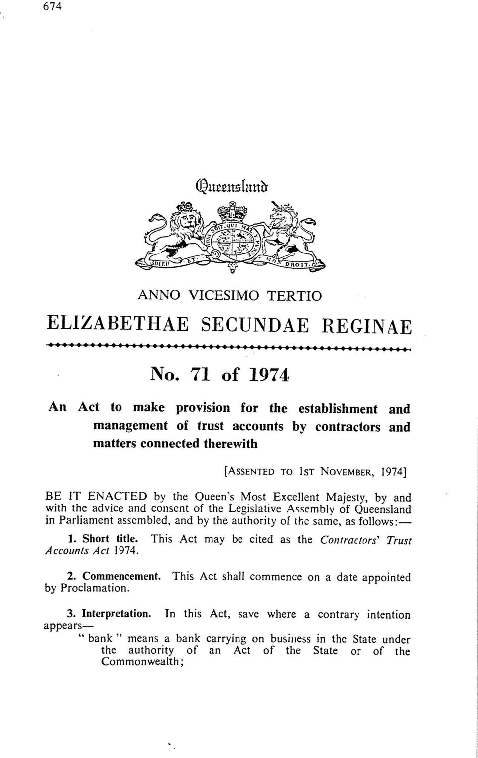 Queen's Most Excellent Majesty, by and with the advice and consent of the Legislative Assembly of Queensland in Parliament assembled, and by the authority of the same, as follows:- 1. Short title.