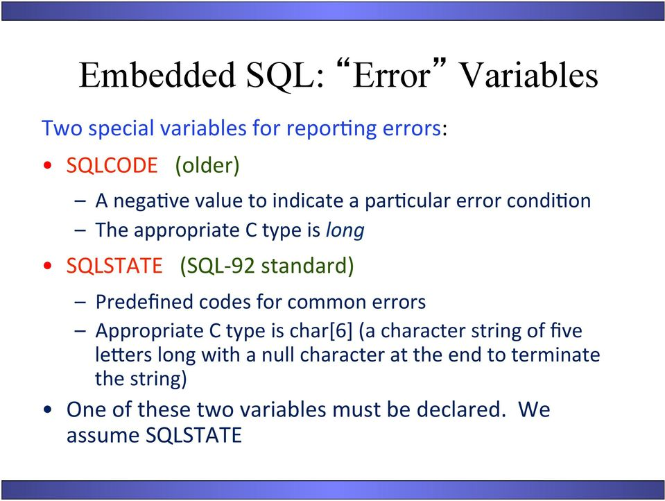 codes for common errors Appropriate C type is char[6] (a character string of five leners long with a null