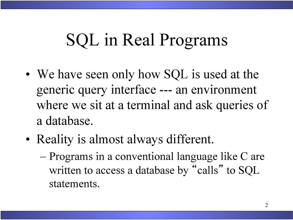 a database. Reality is almost always different.