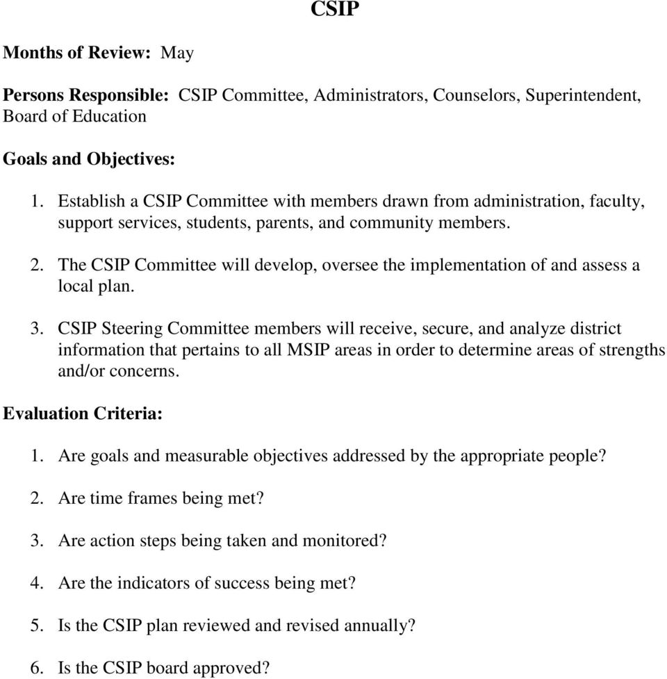 The CSIP Committee will develop, oversee the implementation of and assess a local plan. 3.