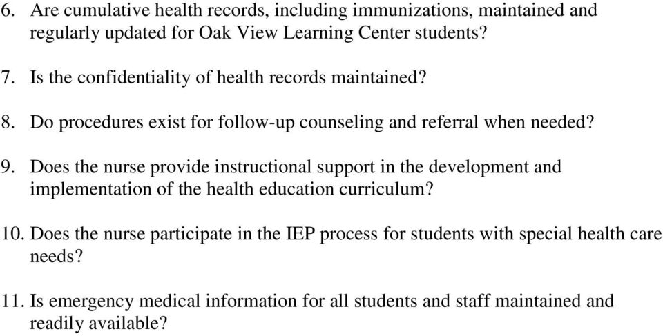 Does the nurse provide instructional support in the development and implementation of the health education curriculum? 10.