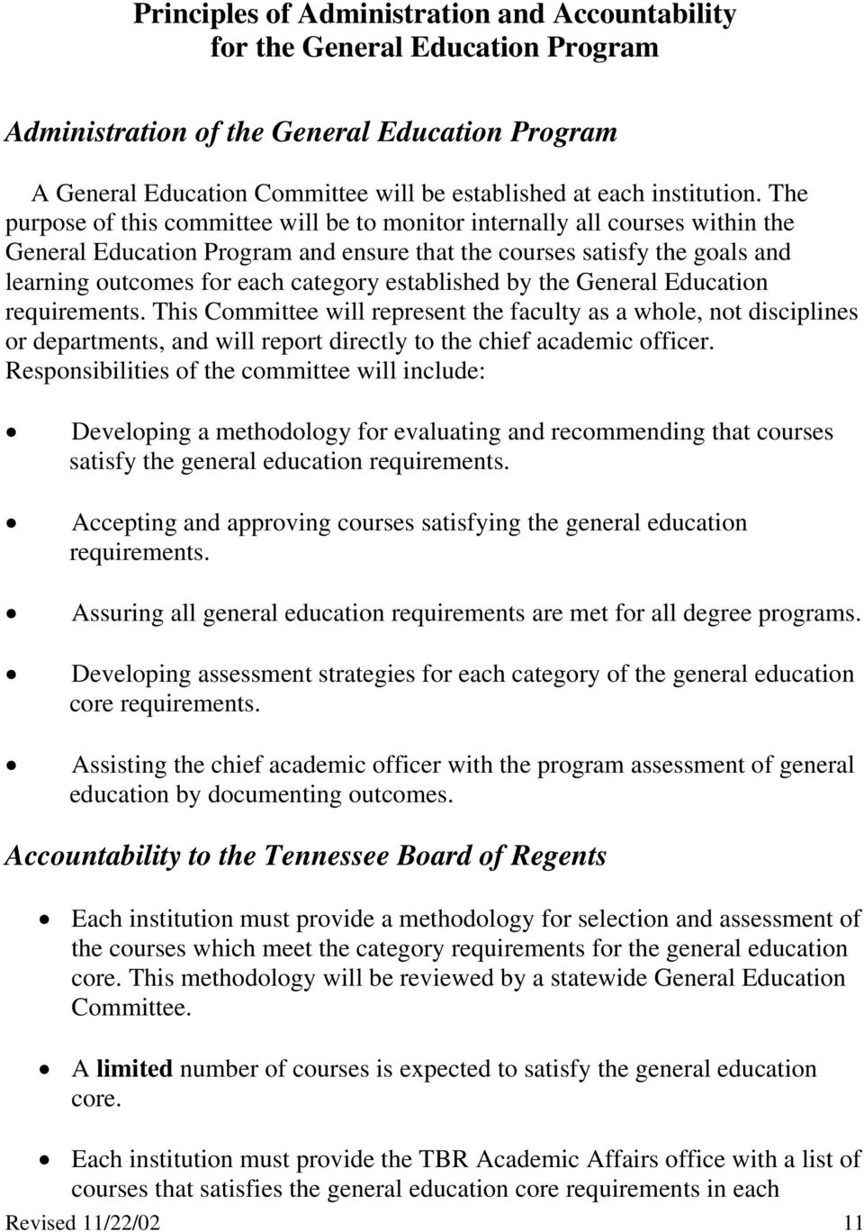 established by the General Education requirements. This Committee will represent the faculty as a whole, not disciplines or departments, and will report directly to the chief academic officer.