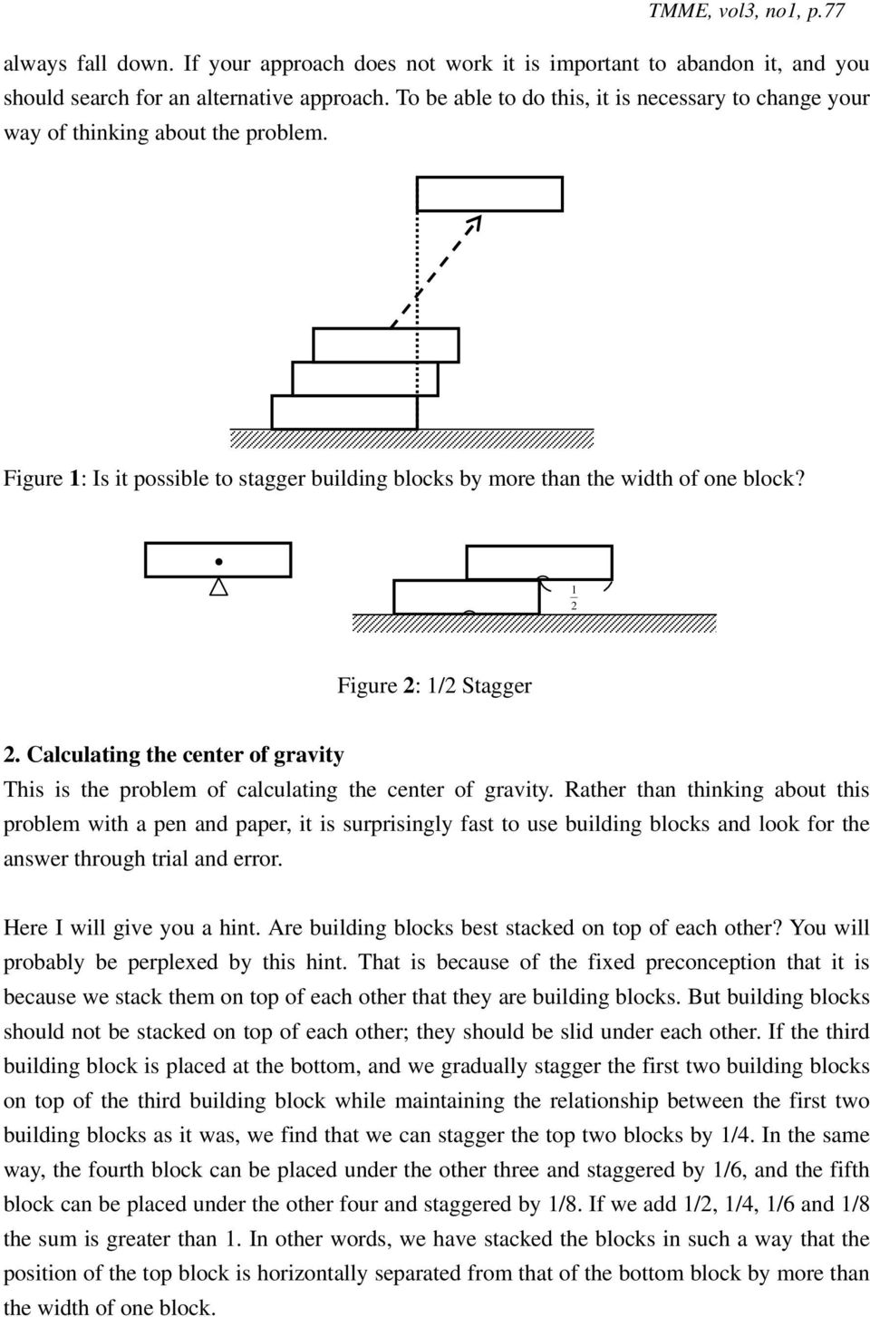 Calculatig the ceter of gravity This is the problem of calculatig the ceter of gravity.