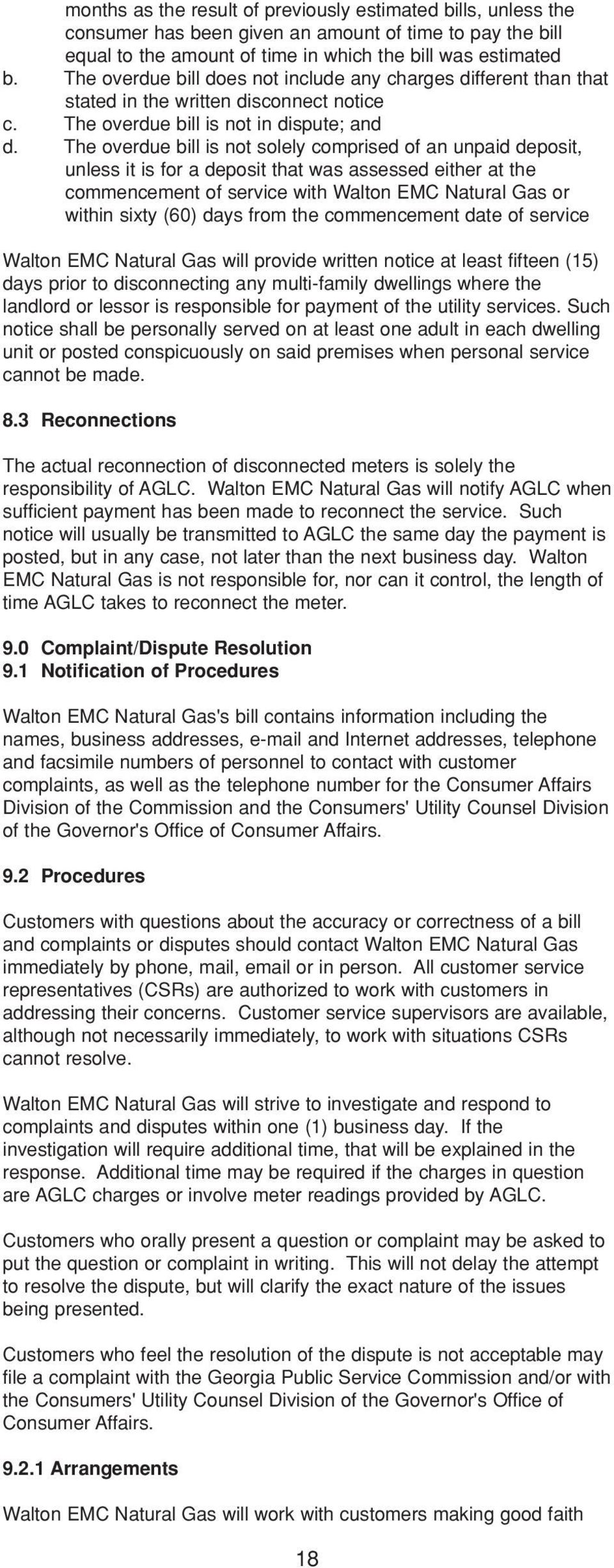 The overdue bill is not solely comprised of an unpaid deposit, unless it is for a deposit that was assessed either at the commencement of service with Walton EMC Natural Gas or within sixty (60) days